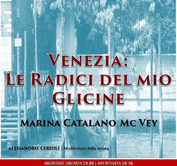 Serata Letteraria: Venezia: Le Radici del mio Glicine