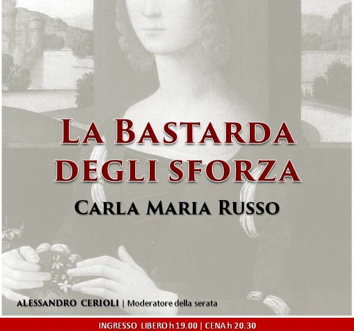 Serata Letteraria: La Bastarda degli Sforza