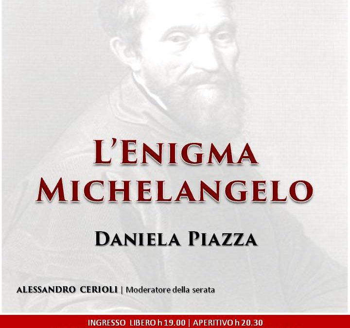 Serata Letteraria: L'Enigma Michelangelo