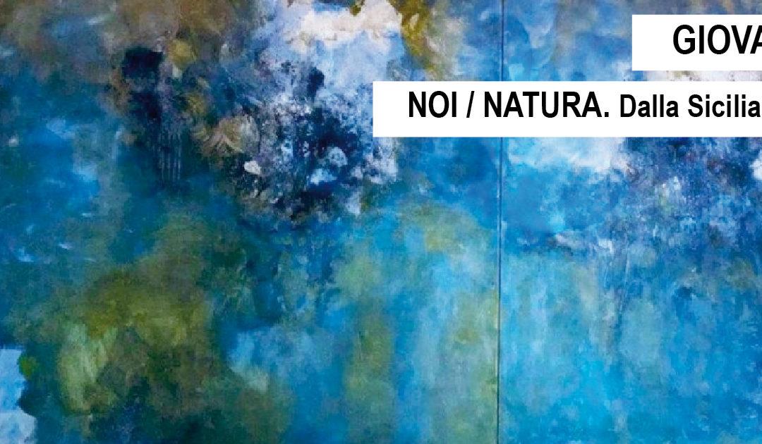 Eutopia Art Collection: Noi/Natura. Dalla Sicilia al Lago di Como